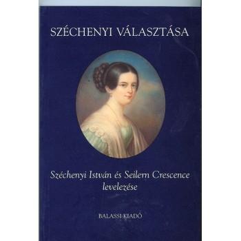 Széchenyi választása. Széchenyi István és Seilern Crescence levelezése I. 1825–1837