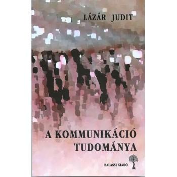Lázár Judit, A kommunikáció tudománya
