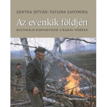 Sántha István–Tatiana Safonova, Az evenkik földjén. Kulturális kontaktusok a Bajkál-vidéken