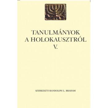 Randolph Braham  (szerk.), Tanulmányok a holokausztról V.