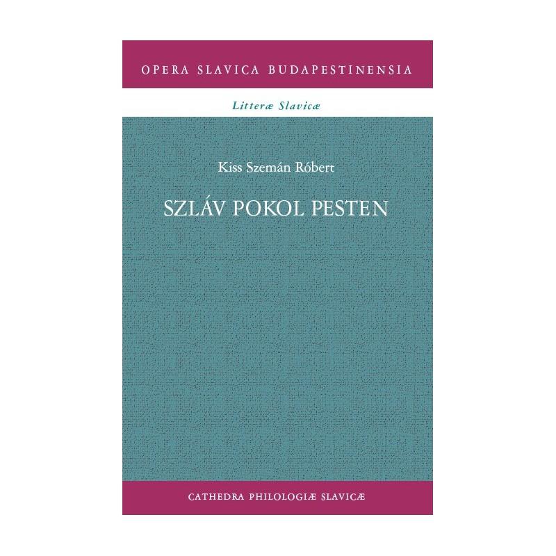 Kiss Szemán Róbert, Szláv Pokol Pesten