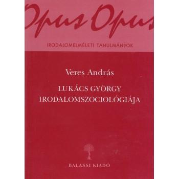 Veres András, Lukács György irodalomszociológiája