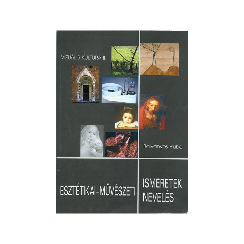Bálványos Huba, Esztétikai-művészeti ismeretek, esztétikai-művészeti nevelés