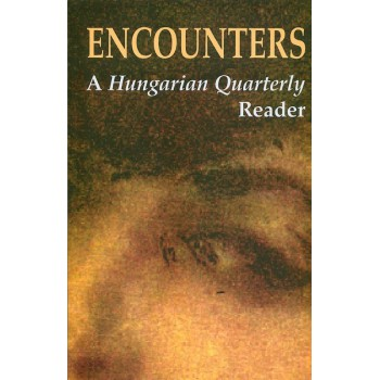 Encounters. A Hungarian Quarterly Reader