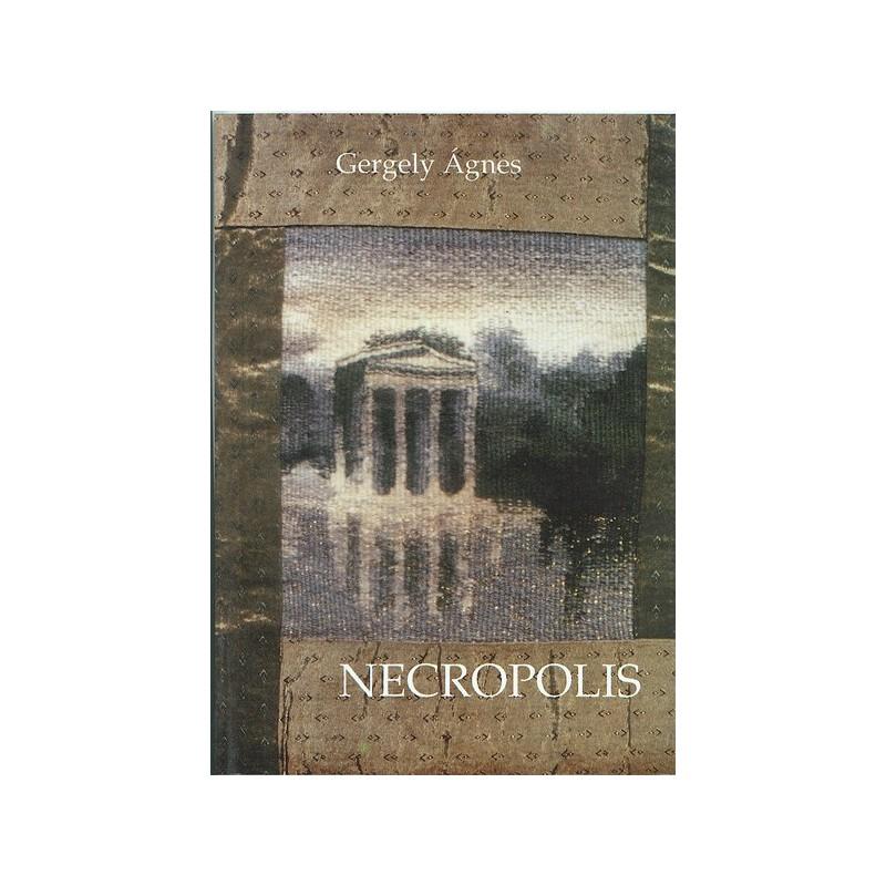 Gergely Ágnes, Necropolis
