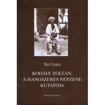 Tari Lujza, Kodály Zoltán, a hangszeres népzene kutatója