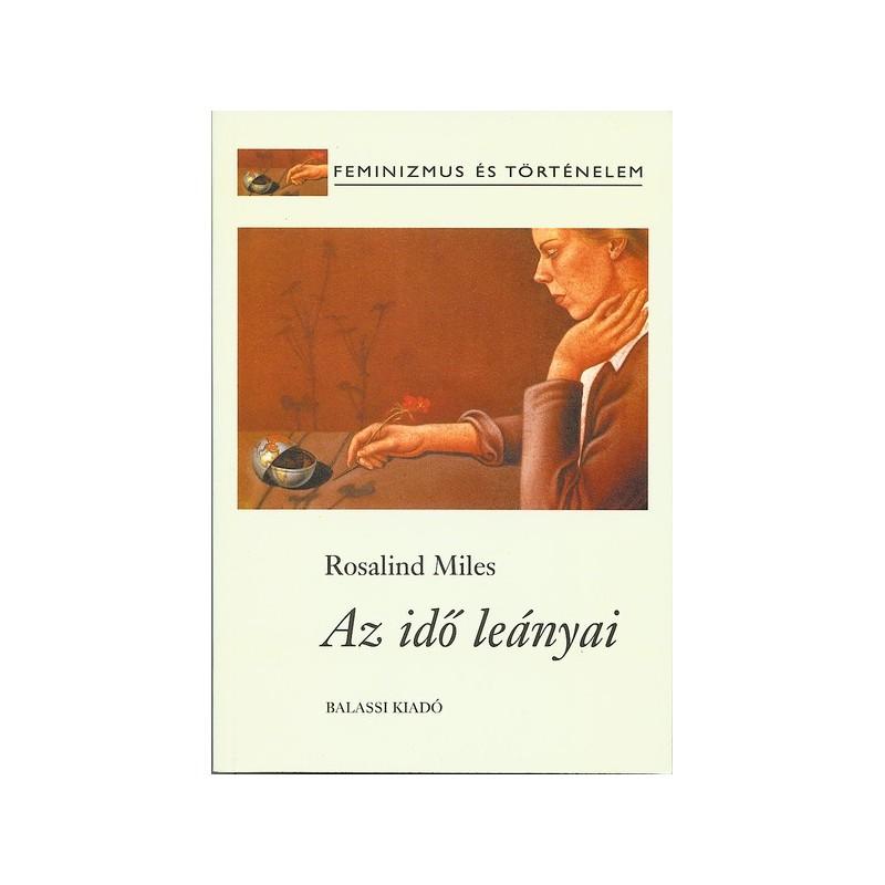 Rosalind Miles, Az idő leányai