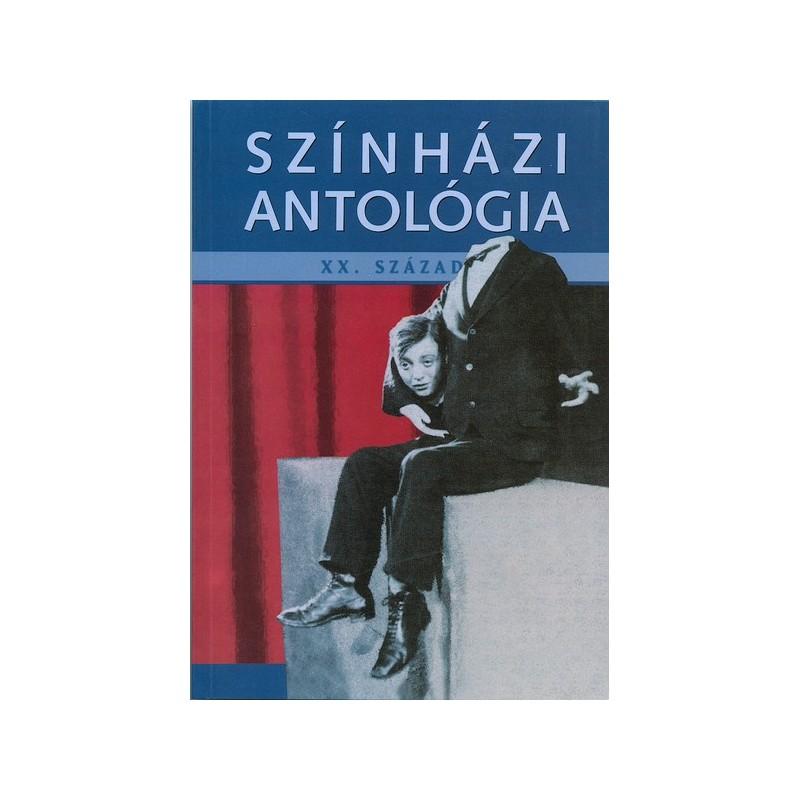 Színházi antológia. XX. század