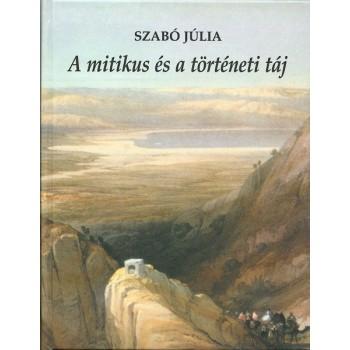 Szabó Júlia, A mítikus és a történeti táj