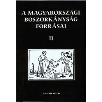A magyarországi boszorkányság forrásai II.