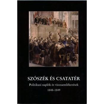 Szószék és csatatér. Politikus naplók és visszaemlékezések 1848-1849