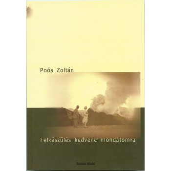 Poós Zoltán,  Felkészülés kedvenc mondatomra