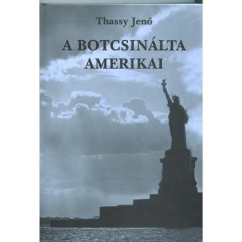 Thassy Jenő, A botcsinálta amerikai