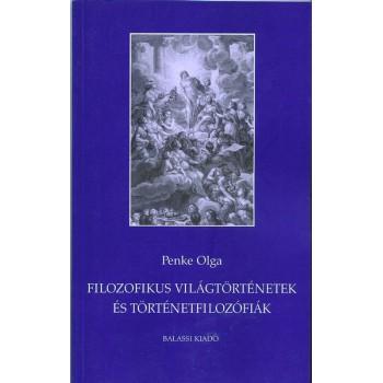 Penke Olga, Filozófikus világtörténetek és történetfilozófiák