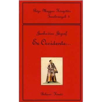 Jankovics József, Ex occidente… A XVII. századi magyar irodalom európai kapcsolatai