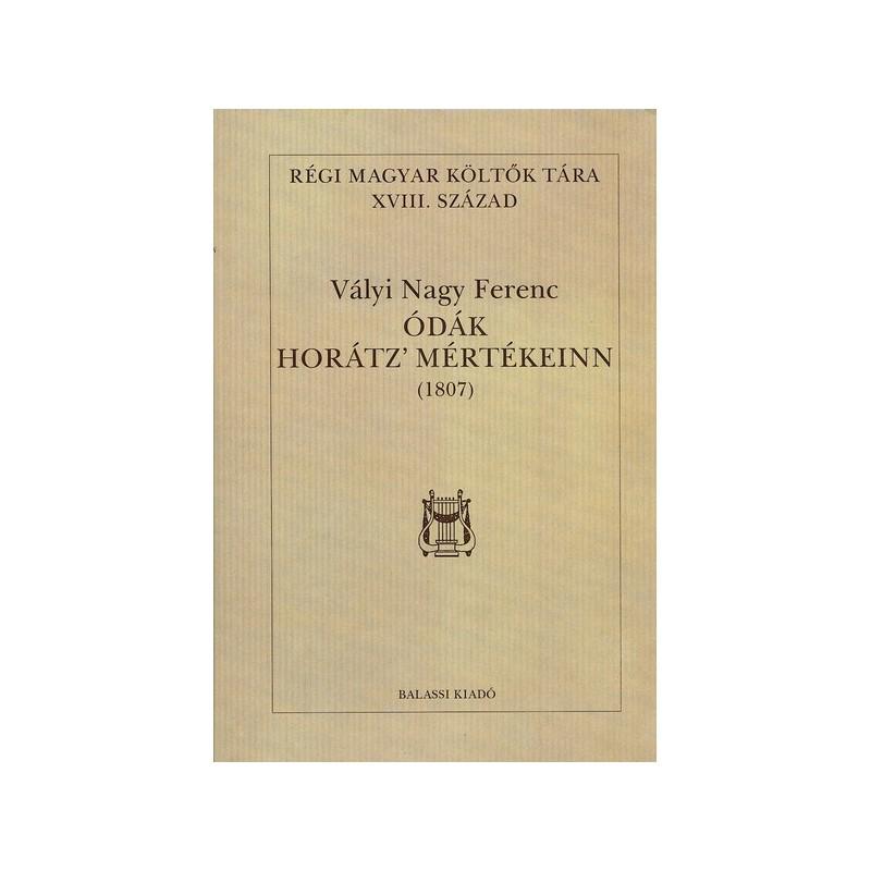 Vályi Nagy Ferenc, Ódák Horátz' mértékeinn (1807)
