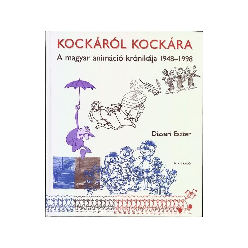 Dizseri Eszter, Kockáról kockára. A magyar animáció krónikája 1948–1998