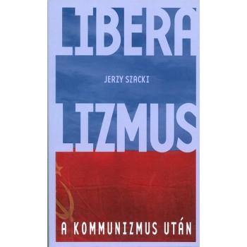 Jerzy Szacki, Liberalizmus a kommunizmus után