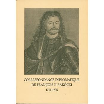 Correspondance diplomatique de François II Rákóczi 1711-1735. Choix de documents