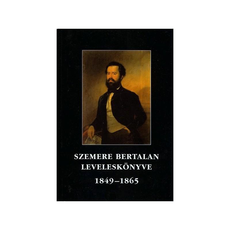 Szemere Bertalan leveleskönyve (1849-1865)