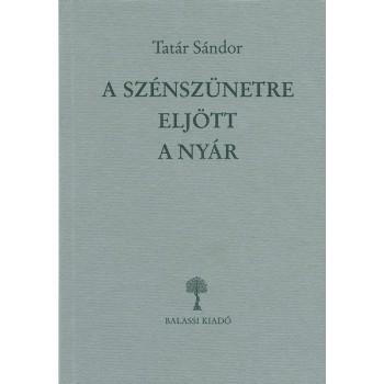 Tatár Sándor, A szénszünetre eljött a nyár