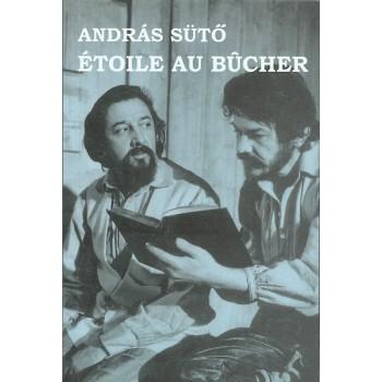 Sütő András, Étoile au bûcher