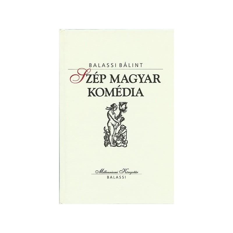 Balassi Bálint, Szép magyar komédia
