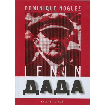 Dominique Noguez , Lenin Dada