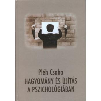 Pléh Csaba,Hagyomány és újítás a pszichológiában. Tanulmányok