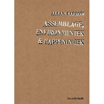 Allan Kaprow, Assemblage, environmentek és happeningek