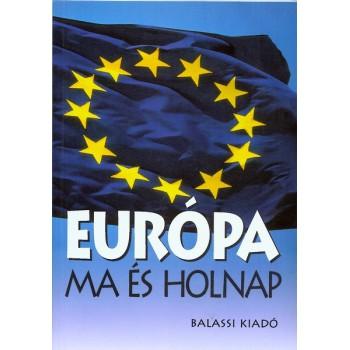 Európa ma és holnap. Hogyan készül fel Magyarország a csatlakozásra az Európai Unióhoz?