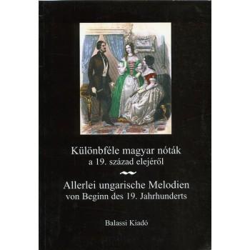 Különbféle magyar nóták a 19. század elejéről / Allerlei ungarische Melodien von Beginn des 19. Jahrhunderts