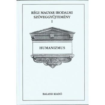 Régi magyar irodalmi szöveggyűjtemény l. Humanizmus