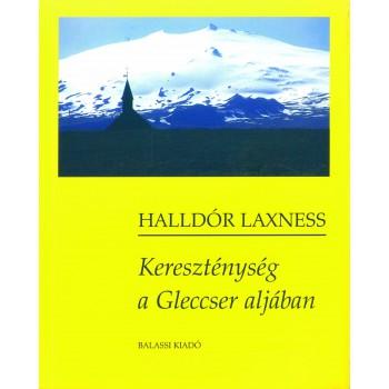 Halldór Laxness, Kereszténység a Gleccser aljában