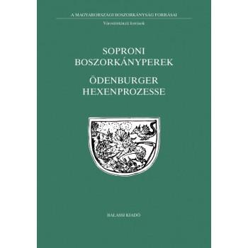 Soproni boszorkányperek -- Ödenburger Hexenprozesse. 1429--1702 –
