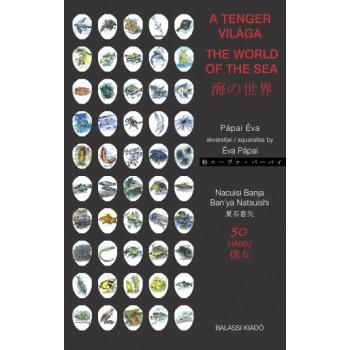 Nacuisi Banja, A tenger világa. 50 haiku Pápai Éva akvarelljeivel