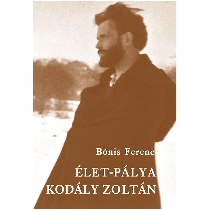 Bónis Ferenc, Élet-pálya: Kodály Zoltán