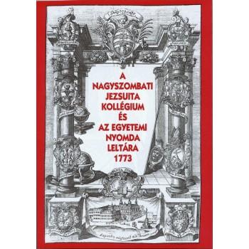 Haiman György–Muszka Erzsébet–Borsa Gedeon, A nagyszombati jezsuita kollégium és az egyetemi nyomda leltára, 1773