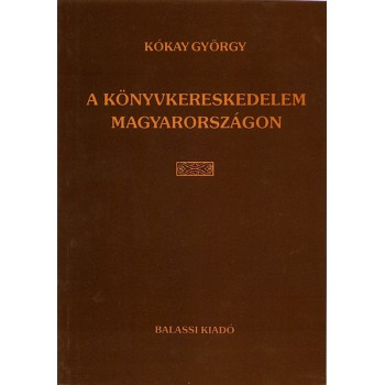 Kókay György, A könyvkereskedelem Magyarországon