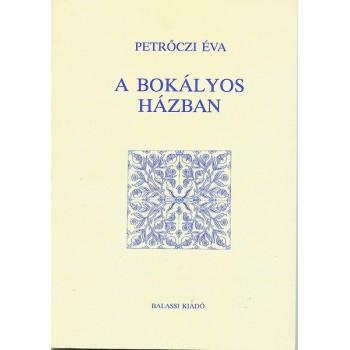Petrőczi Éva, Bokályos házban