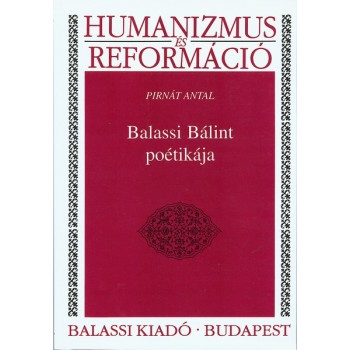 Pirnát Antal, Balassi Bálint poétikája