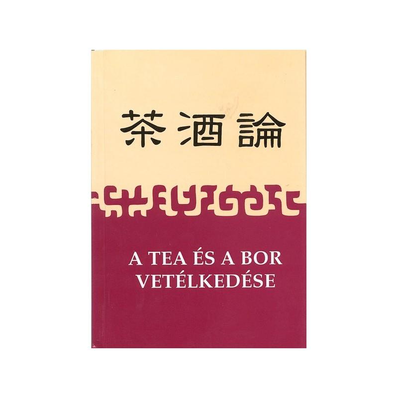A Tea és a Bor vetélkedése