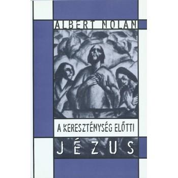 Albert Nolan, A kereszténység előtti Jézus
