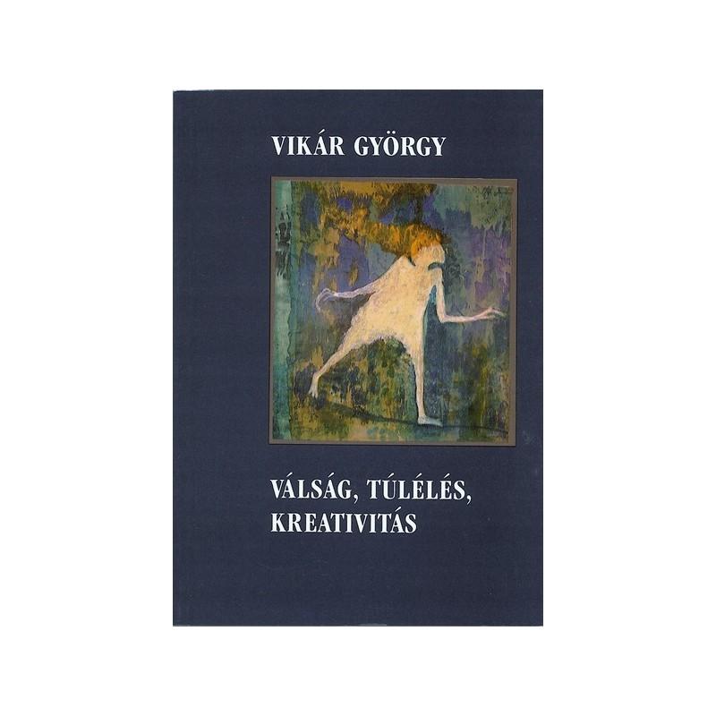 Vikár György, Válság, túlélés, kreativitás