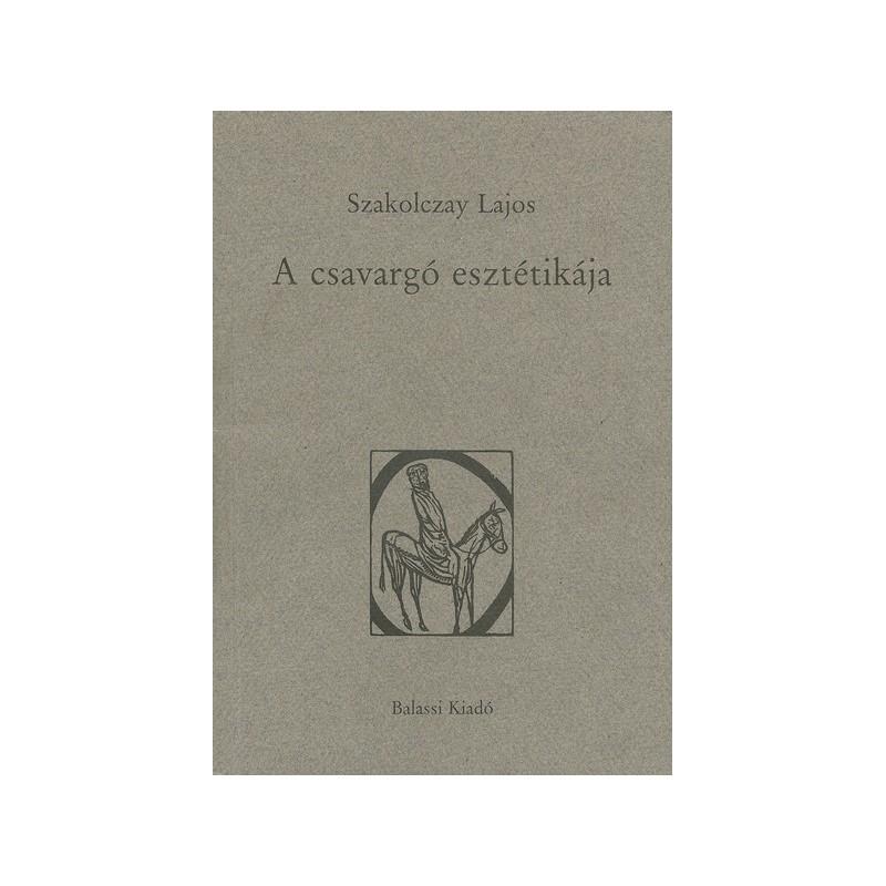 Szakolczay Lajos, A csavargó esztétikája