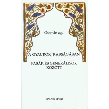Oszmán aga, A gyaurok rabságában. Pasák és generálisok között