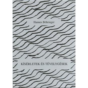 Hannes Böhringer, Kisérletek és tévelygések