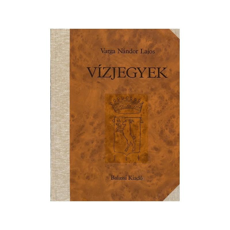 Varga Nándor Lajos, Magyar és magyar vonatkozású vízjegyek (1330–1896)