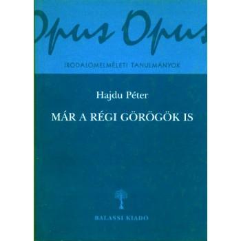 Hajdu Péter, Már a régi görögök is. Tanulmányok az antik hagyományról