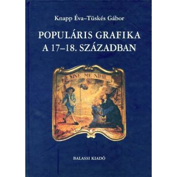 Knapp Éva, Tüskés Gábor, Populáris grafika a 17–18. században